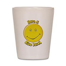 Have a Nice Daze Shot Glass