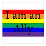 I Am an Ally Too Square Car Magnet 3