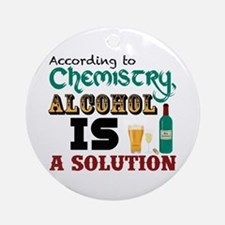 Alcohol is a Solution Ornament (Round)