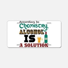 Alcohol is a Solution Aluminum License Plate