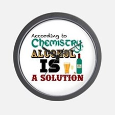 Alcohol is a Solution Wall Clock