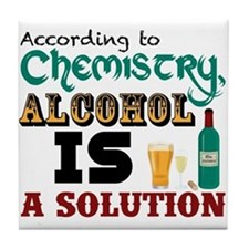 Alcohol is a Solution Tile Coaster