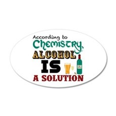 Alcohol is a Solution Wall Decal