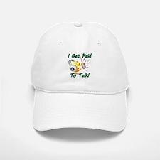 I Get Paid - To Talk (1) Baseball Baseball Baseball Cap