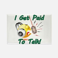 I Get Paid - To Talk (1) Rectangle Magnet