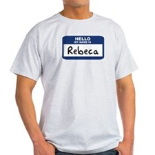 Hello: Rebeca Ash Grey T-Shirt