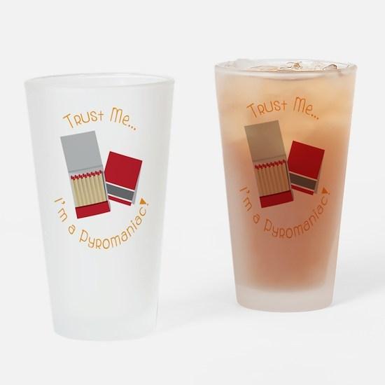Pyromaniac Drinking Glass