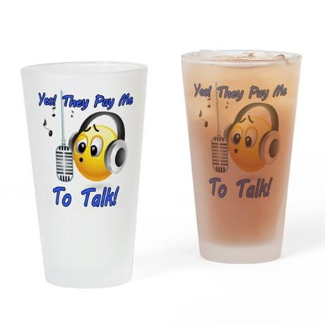 I Get Paid - To Talk (5) Drinking Glass