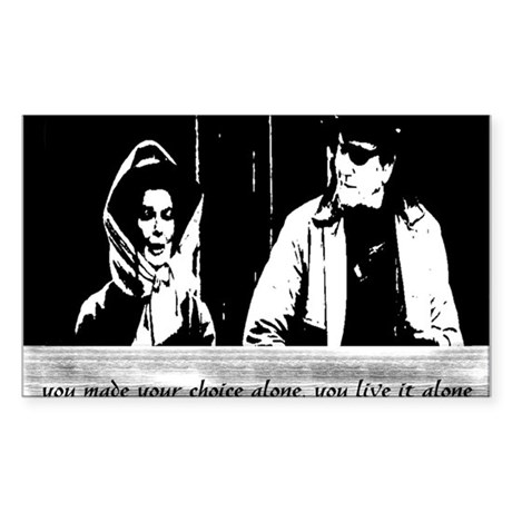 You made your choice alone, you live it alone. Sti