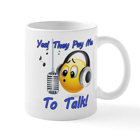 I Get Paid - To Talk (5) Mug