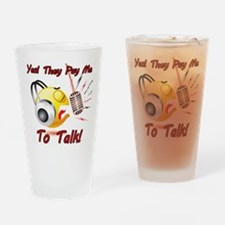 I Get Paid - To Talk (6) Drinking Glass