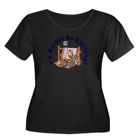 I'd Rather Be Quilting Plus Size T-Shirt