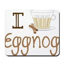 I Love Eggnog Mousepad