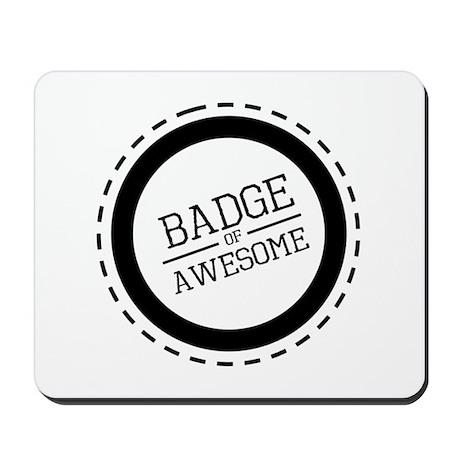 Badge of Awesome Mousepad