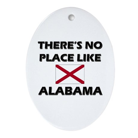 There Is No Place Like Alabama Oval Ornament