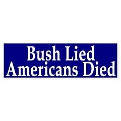 Bush Lied Americans Died Bumper Bumper Sticker