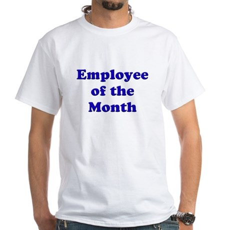 Employee of the Month White T-Shirt