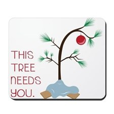 This Tree Needs You Mousepad