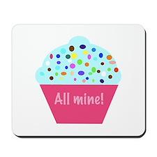 'All Mine!' cupcake Mousepad