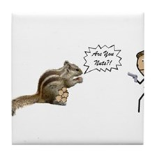 Are You Nuts Squirrel Tile Coaster