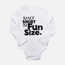Im not Short Im Fun Size Body Suit