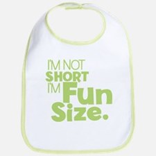 Im not Short Im Fun Size Bib