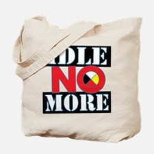IDLE NO MORE Tote Bag