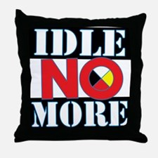 IDLE NO MORE Throw Pillow