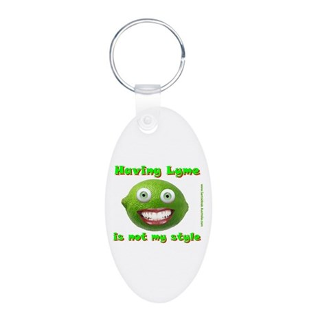 Having Lyme is not my Style Aluminum Oval Keychain
