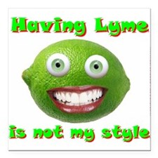 """Having Lyme is not my Style Square Car Magnet 3"""" x"""