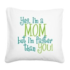 faster than you copy.png Square Canvas Pillow
