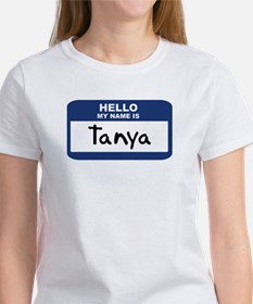 Hello: Tanya Women's T-Shirt