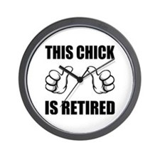 This Chick is Retired Wall Clock