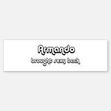 Sexy: Armando Bumper Bumper Bumper Sticker
