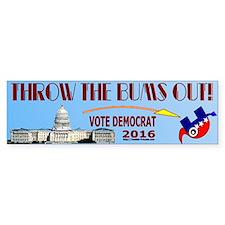 Throw em out. Vote Democrat. Bumper Bumper Sticker