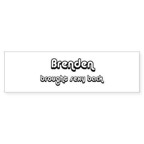 Sexy: Brenden Bumper Sticker