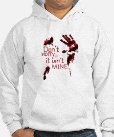 Dont worry, its not mine Hoodie