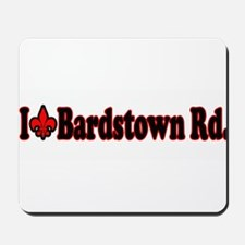 I love Bardstown Rd Mousepad