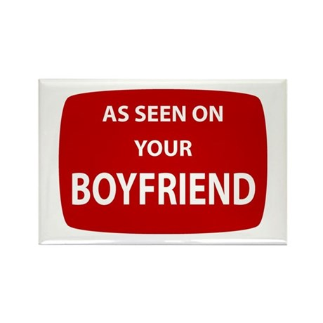 As Seen On Your Boyfriend Rectangle Magnet (100 pa