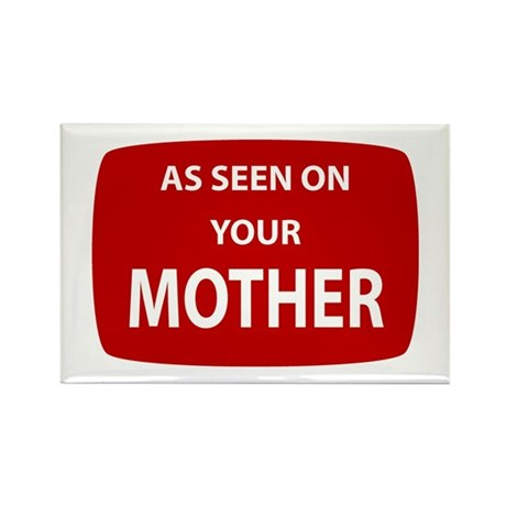As Seen On Your Mother Rectangle Magnet