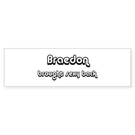 Sexy: Braedon Bumper Sticker