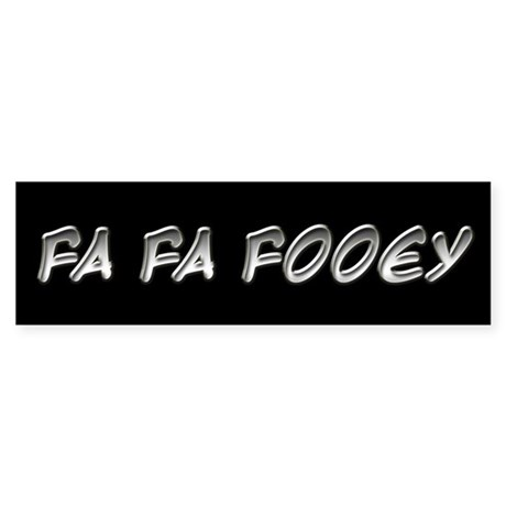 Fa Fa Fooey Howard Stern Gary Bumper Sticker