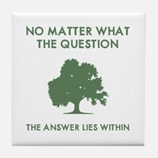 The Answer Lies Within Tile Coaster
