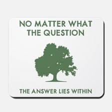 The Answer Lies Within Mousepad
