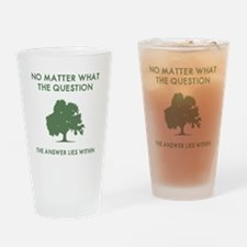 The Answer Lies Within Drinking Glass
