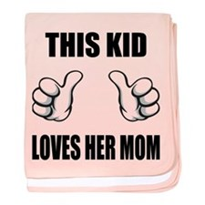 This Kid Loves Her Mom baby blanket
