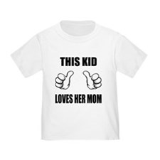 This Kid Loves Her Mom T