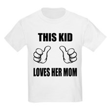 This Kid Loves Her Mom T-Shirt