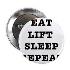 "EAT LIFT SLEEP REPEAT 2.25"" Button"