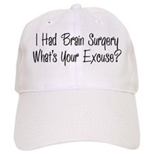I had brain surgery whats your excuse Baseball Baseball Cap